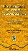 Une alternative de société : l'écosociétalisme : Où l'intérêt particulier rejoint l'intérêt collectif par Holbecq