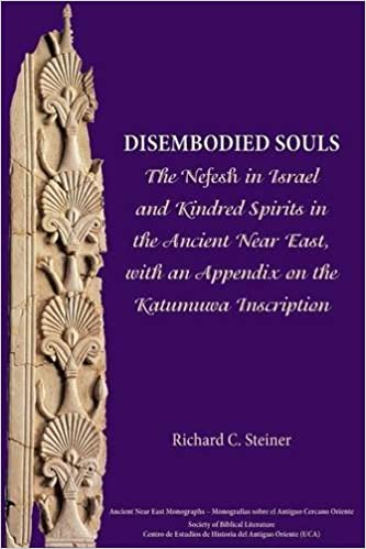 with an Appendix on the Katumuwa Inscription The Nefesh in Israel and Kindred Spirits in the Ancient Near East Disembodied Souls