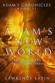 Adam's New World (Adam's Chronicles Book 2) by [Lapin, Lawrence]