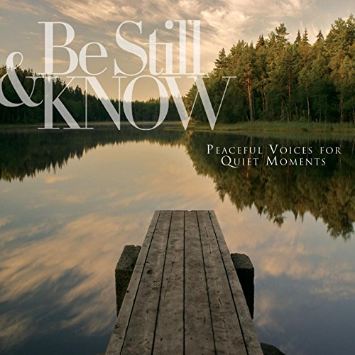 Be Still & Know: Peaceful Voic...
