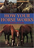 How Your Horse Works, Susan McBane, 0715313703
