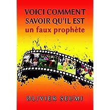 Voici comment savoir qu'il est un faux prophète (French Edition)