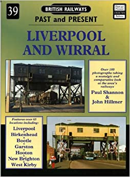 Liverpool and Wirral (British Railways Past and Present)