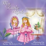 My Little Girl, Jackie McIntyre Fox and Teodora Sirko, 1434355977