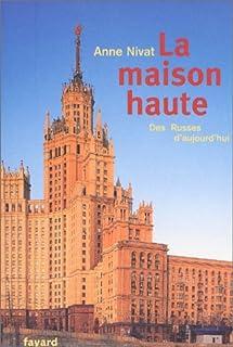 La Maison haute : des Russes d'aujourd'hui, Nivat, Anne