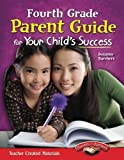 Fourth Grade Parent Guide for Your Child's Success (Building School and Home Connections)