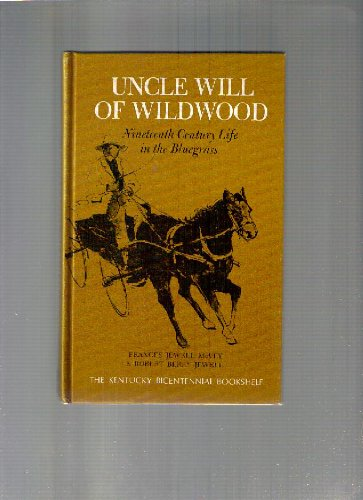 Uncle Will Of Wildwood: Nineteenth Century Life In The Bluegrass (Kentucky Bicentennial Bookshelf)