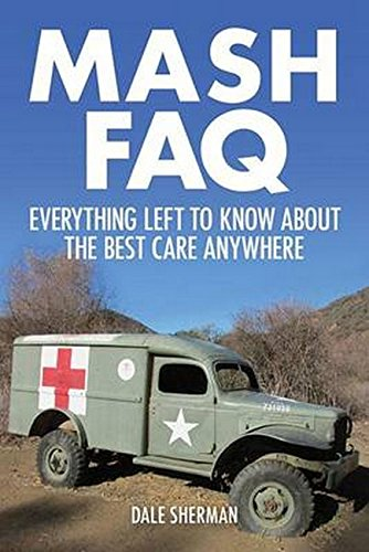 M.A.S.H. FAQ: Everything Left to Know About the Best Care Anywhere (FAQ Series) [Dale Sherman] (Tapa Blanda)