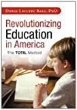 Revolutionizing Education in Americ, Doris LeClerc Ball, 1462032265