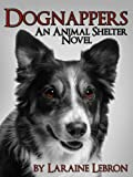 DOGNAPPERS An Animal Shelter Novel