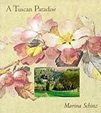 Tuscan Paradise, Marina Schinz, 1556706863