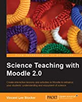 Science Teaching with Moodle 2.0 Front Cover