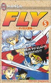 Fly, tome 5 : L'éclair du glaive de la justice par Riku Sanjô