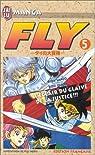 Fly, tome 5 : L'éclair du glaive de la justice par Sanjô