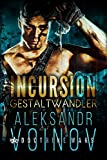Incursion - Gestaltwandler (German Edition)
