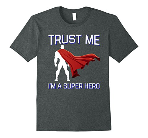 Mens Trust Me I'm a Super Hero Shirt Flowing Red Cape Tee XL Dark Heather (Xl Cape)