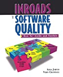 Inroads to Software Quality: ''How to'' Guide and Toolkit