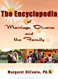 Encyclopedia of Marriage, Divorce and the Family, Margaret DiCanio, 0595000223