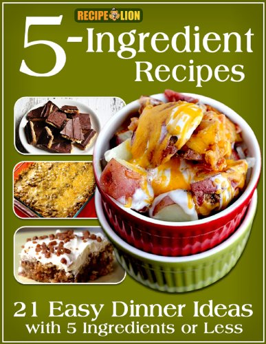 5-Ingredient Recipes: 21 Easy Dinner Ideas with 5 Ingredients or Less by [Publishing, Prime]