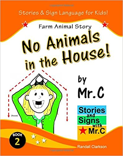 No Animals in the House! Farm Animals Story ASL Sign Language Signs