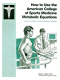 How to Use the American College of Sports Medicine Metabolic Equations, Zigon, Sheryl T., 0944183069