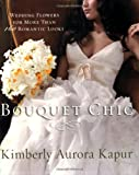 Bouquet Chic, Kimberly Aurora Kapur, 0823091813