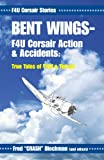 Bent Wings - F4U Corsair Action and Accidents