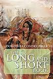 The Long and Short Book, Dorothea Condry-Paulk, 1483623815