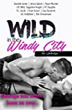img - for Wild in the Windy City: The Anthology book / textbook / text book