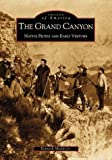 The Grand Canyon: Native People and Early Visitors (Images of America: Arizona)