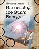 Harnessing the Sun's Energy, Andrew Solway, 1432918478