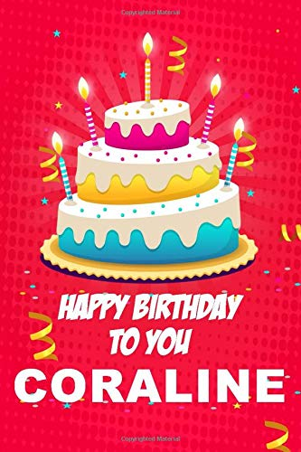 Happy Birthday To You Coraline Birthday Gift For Women And Girls Of All Ages 110 Pages College Ruled Journal Notebook 6 X 9 Matt Finish Birthdays Demlat 9798649151023 Amazon Com Books