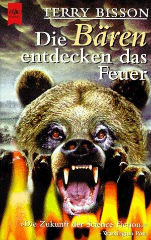 Terry Bisson - Die Bären entdecken das Feuer. Phantastische Kurzgeschichten