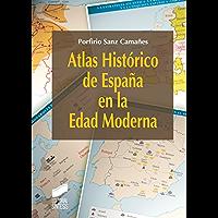 Atlas Histórico de España en la Edad Moderna (Spanish Edition)
