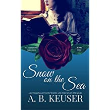 Snow on the Sea: A Retelling of Snow White and the Seven Dwarves (Clockwork Fairytales Book 5)