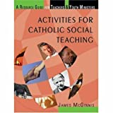img - for Activities for Catholic Social Teaching: A Resource Guide for Teachers and Youth Ministers book / textbook / text book