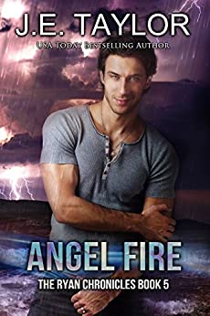 Angel Fire (The Ryan Chronicles Book 5) by [Taylor, J.E.]