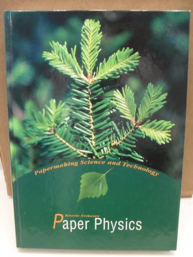 Paper Physics (Papermaking Science and Technology)