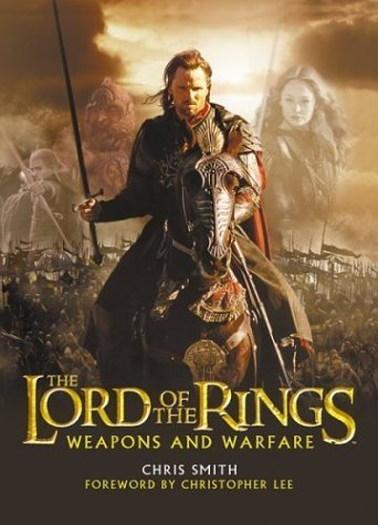 The Lord of the Rings Weapons and Warfare by Chris Smith (2003-11-05) (Lord Of The Rings Weapons And Warfare)