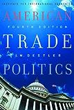 American Trade Politics, Fourth Edition: 12