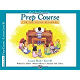Alfred's Basic Piano Prep Course Lesson Book, Bk B: For the Young Beginner (Alfred's Basic Piano Library)