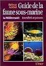 Guide de la faune sous-marine : la Méditerranée : invertébrés et poissons par Gothel