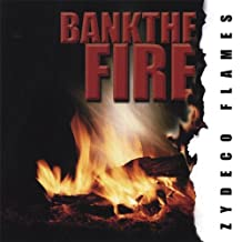 Bank the Fire