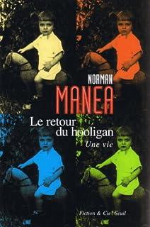 Le retour du Hooligan : une vie, Manea, Norman