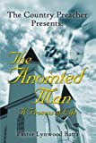 The Country Preacher Presents, the Anointed Man, Lynwood Batts, 1413722636