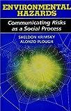 Environmental Hazards, Sheldon Krimsky and Alonzo Plough, 0865691878