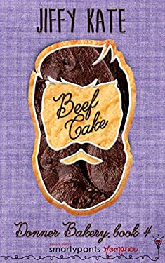 Beef Cake: An Unrequited Romance (Donner Bakery Book 3)