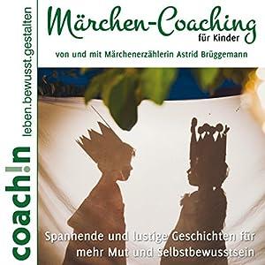Märchen-Coaching für Kinder Hörbuch
