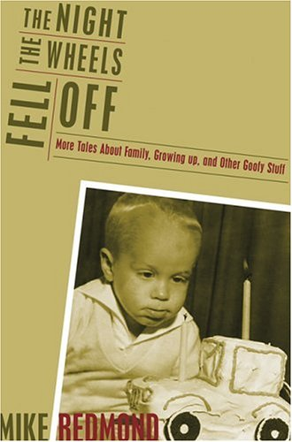 Download The Night the Wheels Fell Off: More Tales About Family, Growing Up, and Other Goofy Stuff ebook