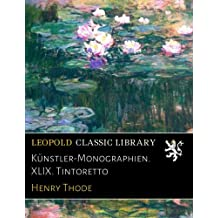 Künstler-Monographien. XLIX. Tintoretto